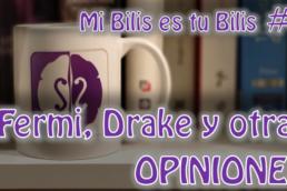 Fermi, Drake y otras OPINIONES - Mi bilis es tu bilis #2 S de Stendhal