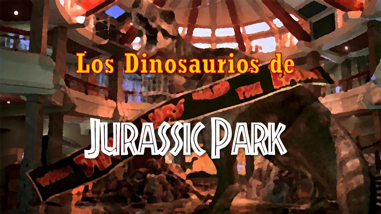 Los Dinosaurios de Jurassic Park