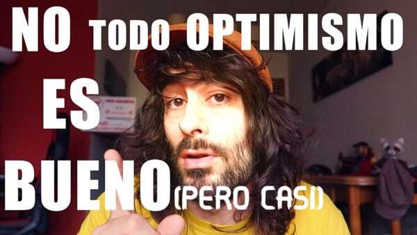 ¿Ser optimista es bueno?