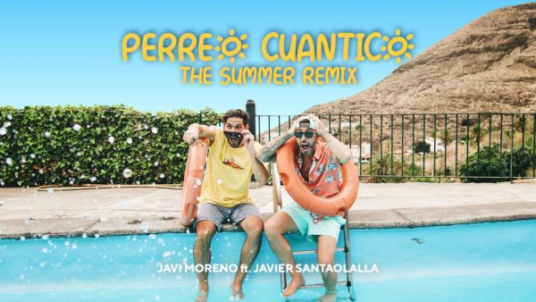Perreo Cuántico (THE SUMMER MIX) - Javi Moreno ft. Javier Santaolalla