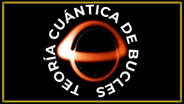 La teoría de cuerdas tiene rival: GRAVEDAD CUÁNTICA DE BUCLES